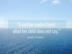 Mother's Intuition | Jewish Proverb