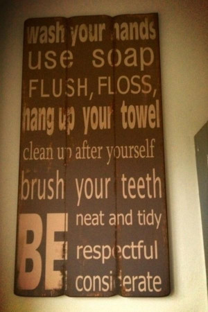 Bathroom quotes, deep, wise, sayings, respectful