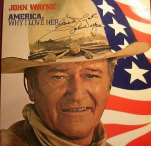 JOHN WAYNE AMERICA, WHY I LOVE HER AUTOGRAPHED!!!