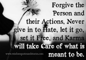 Karma will take care of what is meant to be