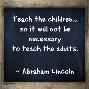 ... be necessary to teach the adults. What a great quote about teaching