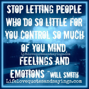 Stop letting people who do so little for you control so much of you ...