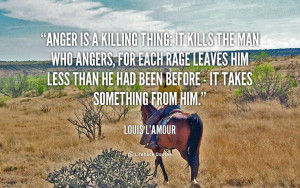 Louis L'amour quote about anger #quotes