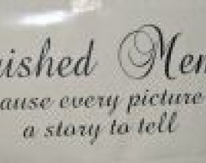 Cherished Memories, Vinyl lettering wall words quotes Family pictures ...