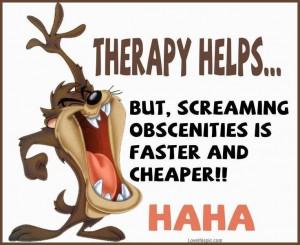 therapy funny quotes quote funny quote funny quotes looney tunes taz ...