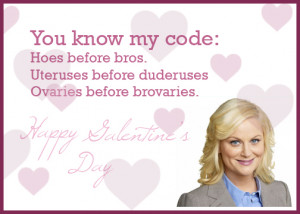 Valentine's Day?? No. Galentine's Day . Girl power. Leslie Knope ...