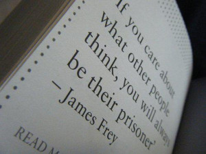 Care About What Others Think, You Will Always Be Their Prisoner: Quote ...