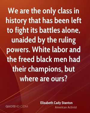 in history that has been left to fight its battles alone, unaided ...