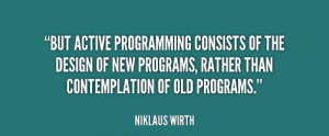 But active programming consists of the design of new programs, rather ...