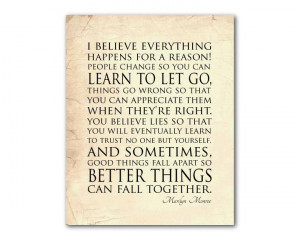 Marilyn Monroe quote - I believe everything happens for a reason ...