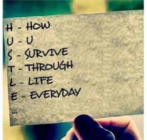 Hustle -- how u survive thru life everyday