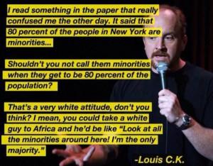 Louis C.K. quote. Very true.