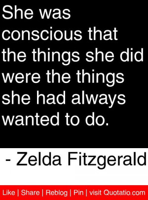 ... she had always wanted to do zelda fitzgerald # quotes # quotations