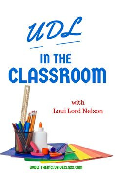 ... Nelson, talk about UDL in the classroom! #UDL #teaching #inclusion