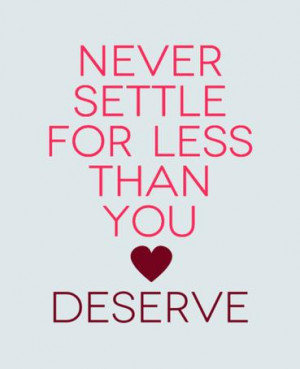 Never Settle For Less Quotes[/caption]