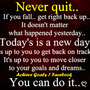 Never Quit If You Fall Get Right Back Up - Confidence Quote