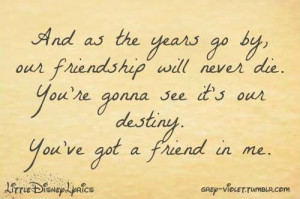 disney #lyrics #toy story #randy newman #you've got a friend in me