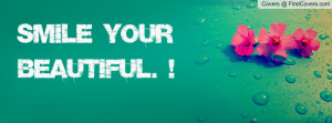 Smile Your Beautiful Profile Facebook Covers