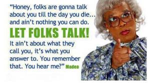 MADEA quote