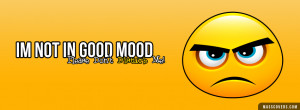 Im not in good mood, please dont disturb me - Emoticon FB Cover
