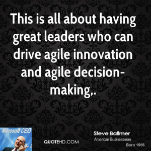 ... leaders who can drive agile innovation and agile decision-making