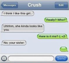 ... got a crush. | 21 Times Text Messages Are The Only Way To Say It More