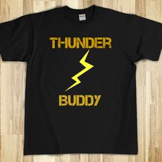 thunder buddy more tees shirts thunder buddy t shirt neat stuff ...