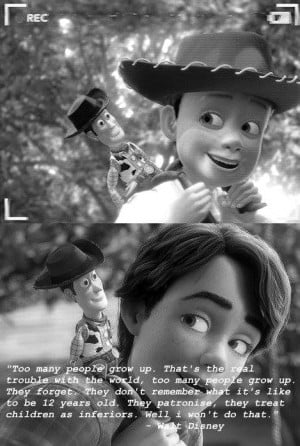 Toy Story Walt Disney Quote. I really like this quote and what he said ...