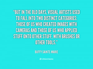 quote Buffy Sainte Marie but in the old days visual artists 31360 png
