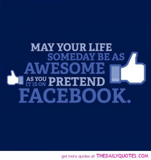 Awesome Quotes And Sayings For Facebook Life-be-as-awesome-pretend-it ...