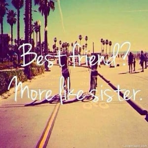 like sisters quotes best friend more like sister quotes tumblr best ...