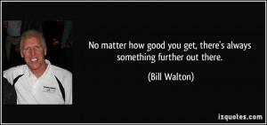 More Bill Walton Quotes