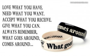 Love what you have. Need what you want. Accept what you receive. Give ...