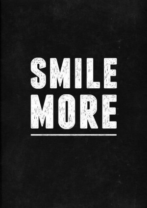 Smile more, because when you frown, it's ugly #smile