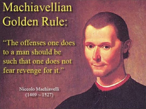 ... must change his conduct with the times – Niccolo Machiavelli