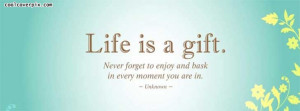 Quotes Comments Off on Life is a Gift Facebook quote covers | Cool FB ...