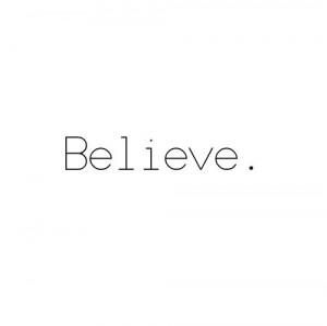 believe, destiny, hope, one word, quote