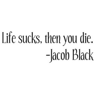 Image of Jacob Black Quote - Photobucket - Video and Image Hosting