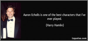 Aaron Echolls is one of the best characters that I 39 ve ever played