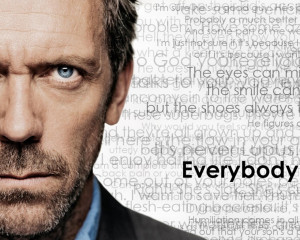 1280x1024 quotes dr house hugh laurie everybody lies house md 1280x800 ...
