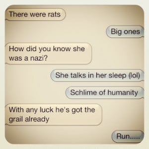 Texting Indiana Jones quotes with my cousin