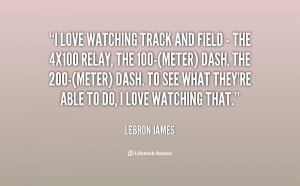 quote-LeBron-James-i-love-watching-track-and-field--54295.png