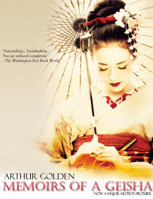 Memoirs of a Geisha – Arthur Golden