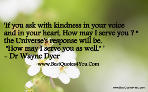 """... Be, How May I Serve You As Well """" - Dr. Wayne Dyer ~ Spring Quote"""