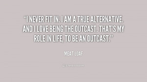 quote Meat Loaf i never fit in i am a 198036 png