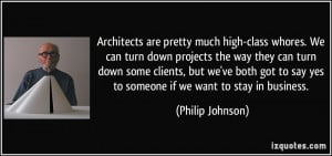 More Philip Johnson Quotes