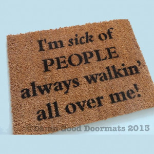 Sick of People walking all over me- Don't be a Doormat