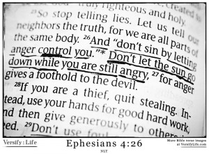 "And ""don't sin by letting anger control you.""[a] Don't let ..."