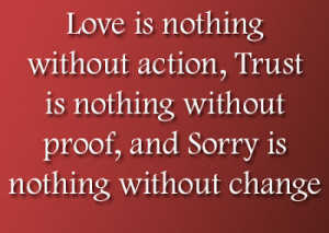 love is nothing without action trust is nothing without proof and ...