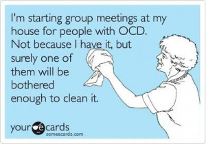 starting group meetings at my house for people with OCD. Not ...